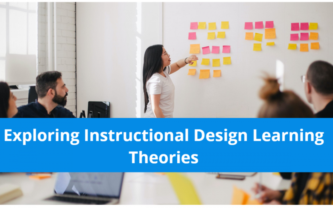eLearning – Exploring ID Learning Theories